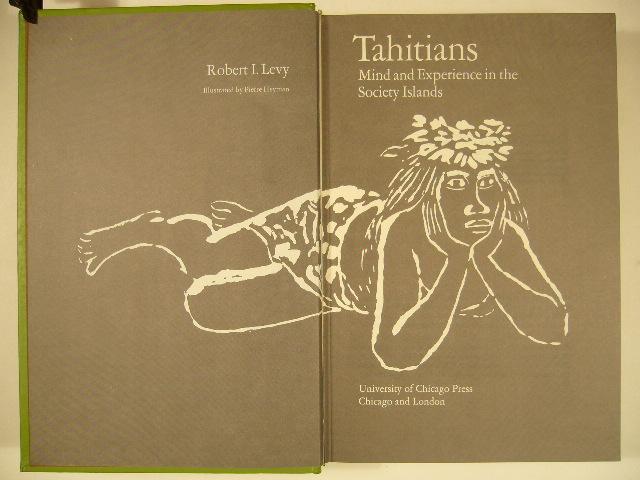 جلد کتاب «تاهیتیها: ذهن و تجربه در جزایر انجمن» اثر رابرت لِوی (باستانشناس امریکایی)
